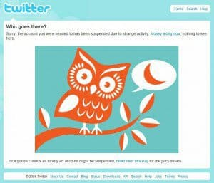 "The dreaded Twitter Foul Owl indicated that my Twitter account had been suspended due to ""strange activity""."