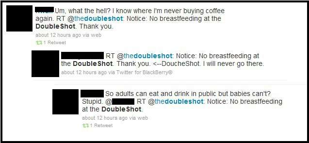 Um, what the hell? I know where I'm never buying coffee again. Doucheshot. I will never go there. So adults can drink in public, but babies cant?