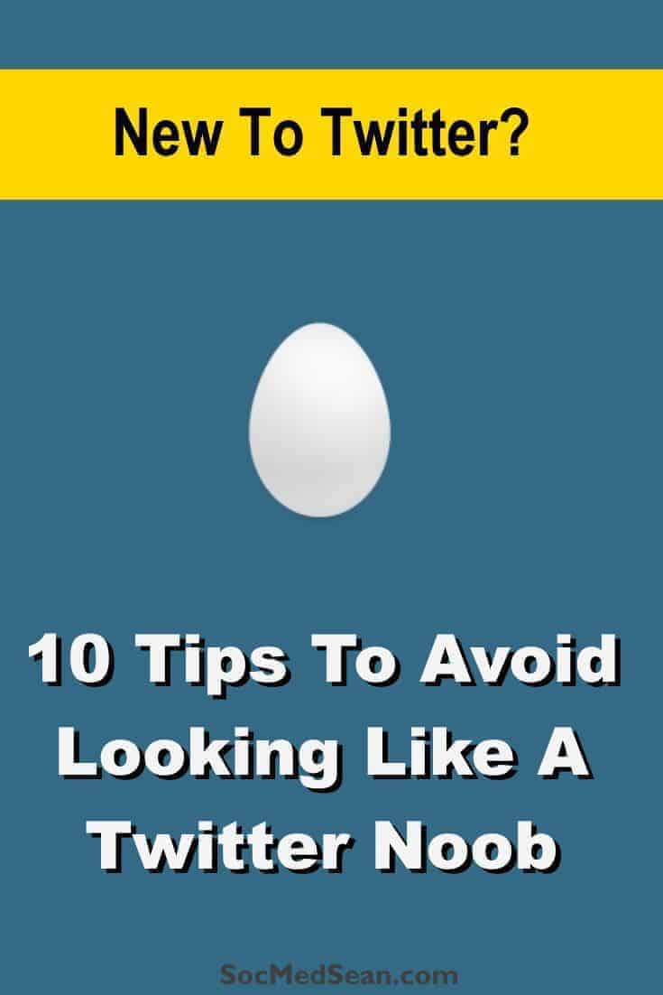 10 Tips To Avoid Looking Like A Twitter Noob