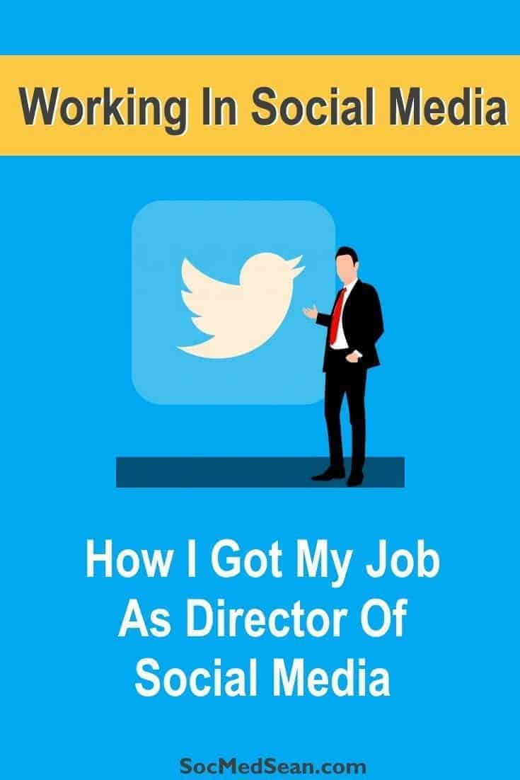 Tips on how I got my job as the Director of Social Media for a Marketing Agency