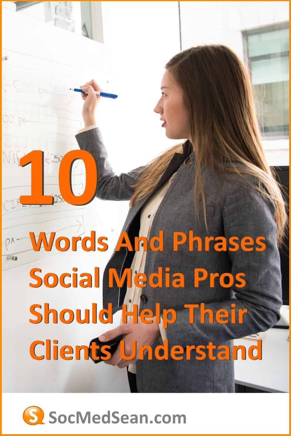 10 words and phrases that social media pros should help their clients understand