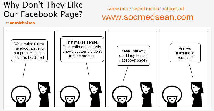 Social Media Cartoon - Why Don't Our Cutomers Like Our Facebook Page?