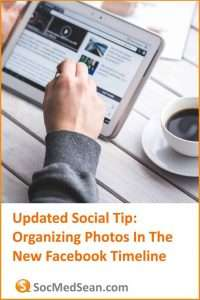 Facebook Tip - Uploding and organizing photos and albums in the Facebook timeline