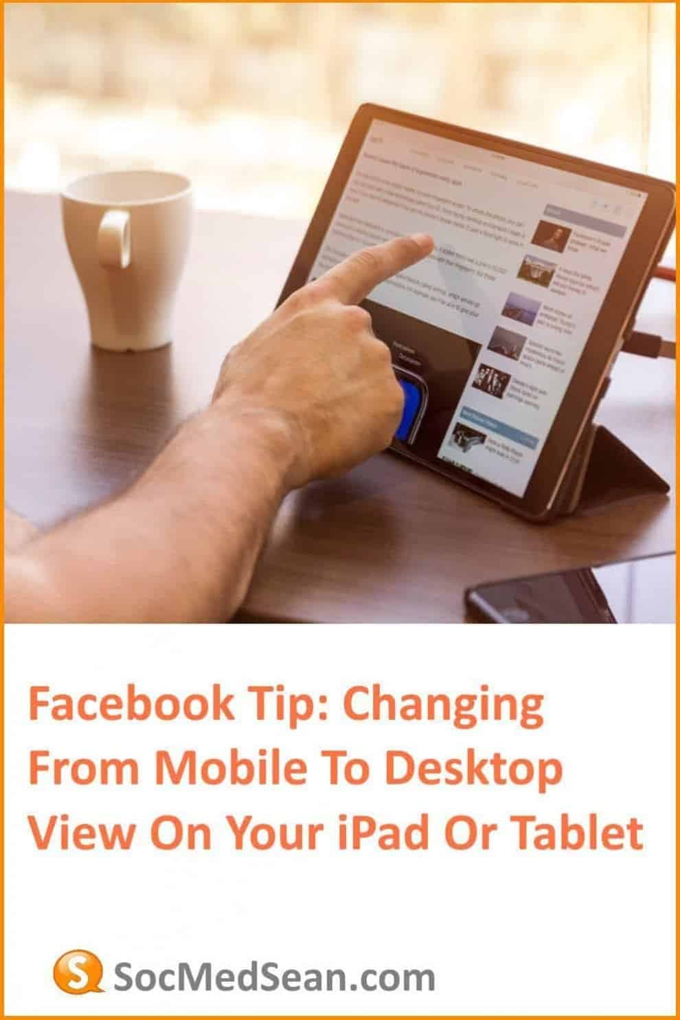 Tips on how to change Facebook from mobile to desktop view on your tablet or iPad