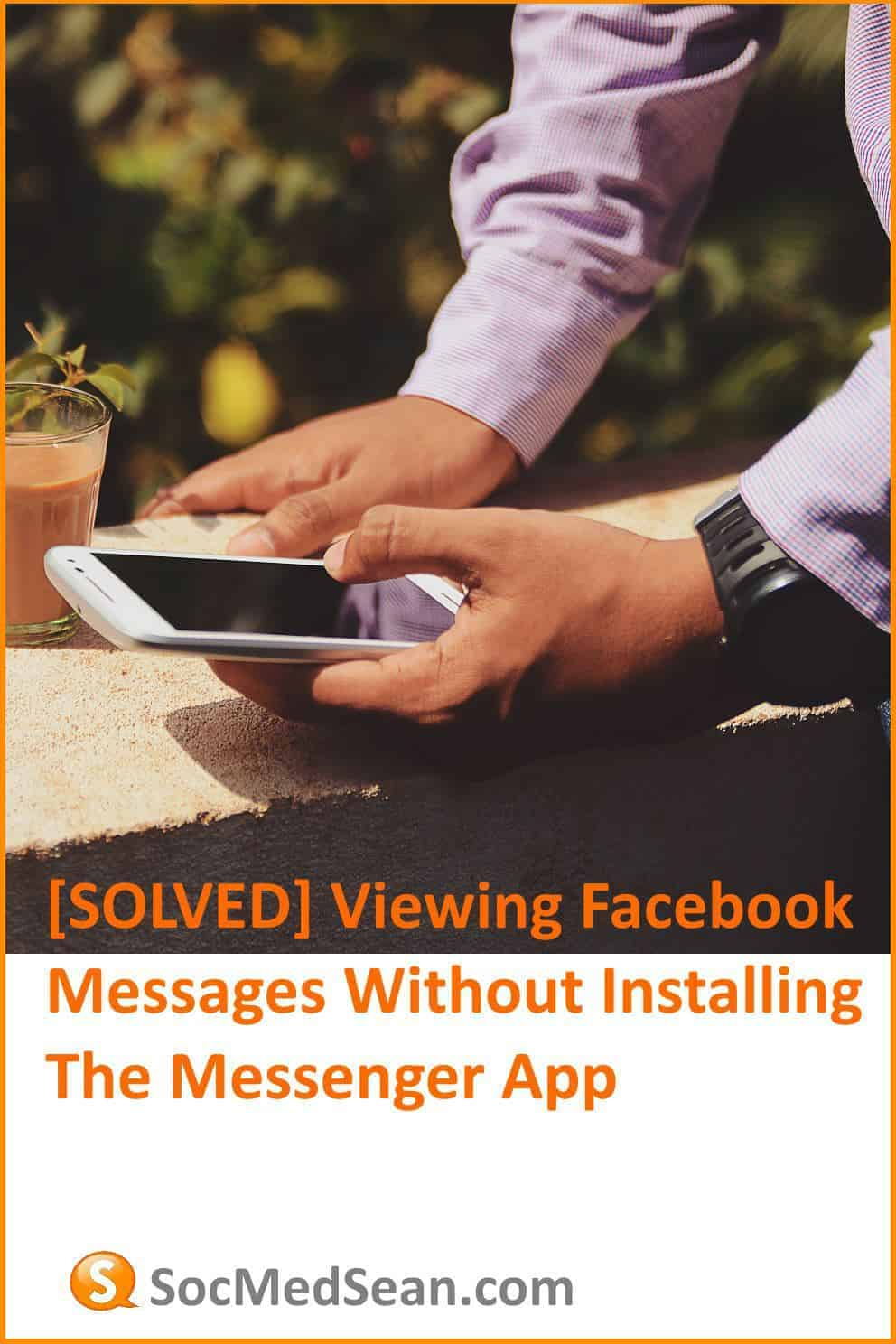 SOLVED] Viewing Facebook Messages Without Installing The Messenger