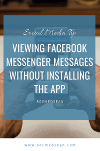 Tips on how to read your Facebook Messenger messages without ever installing the app