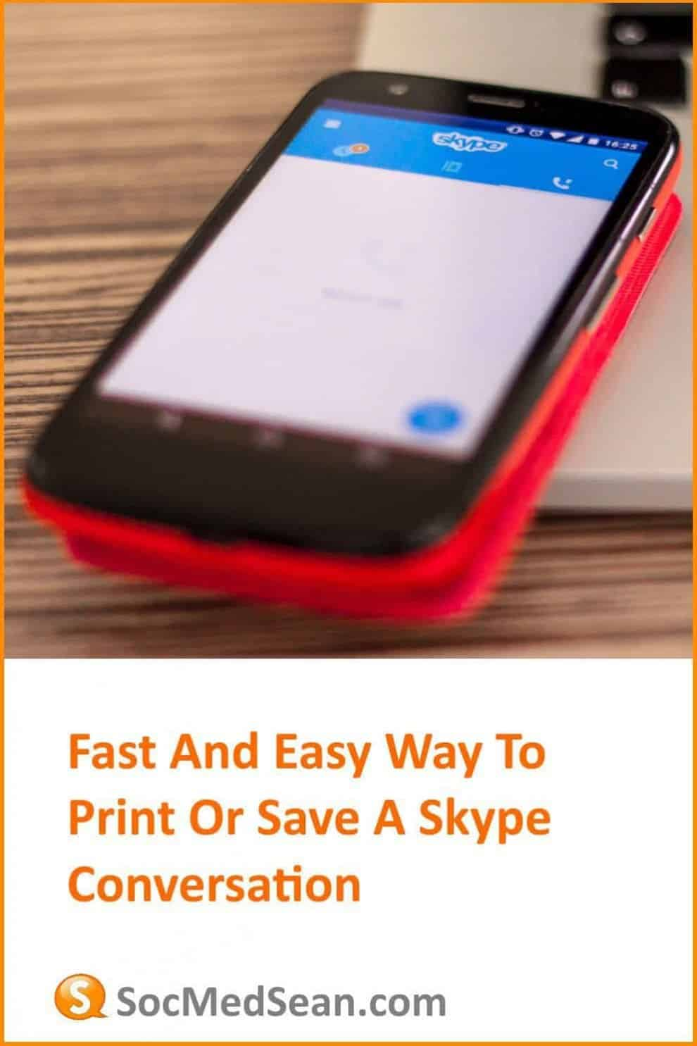 SOLVED] Fast And Easy Way To Print, Save, Or Record A Skype