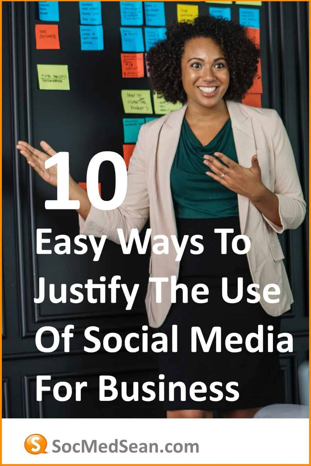 10 Easy Ways To Justify The Use Of Social Media For Your Business