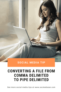 If you need to convert a comma separated file or tab delimited file to a pipe delimited format, here are the steps to get the job done