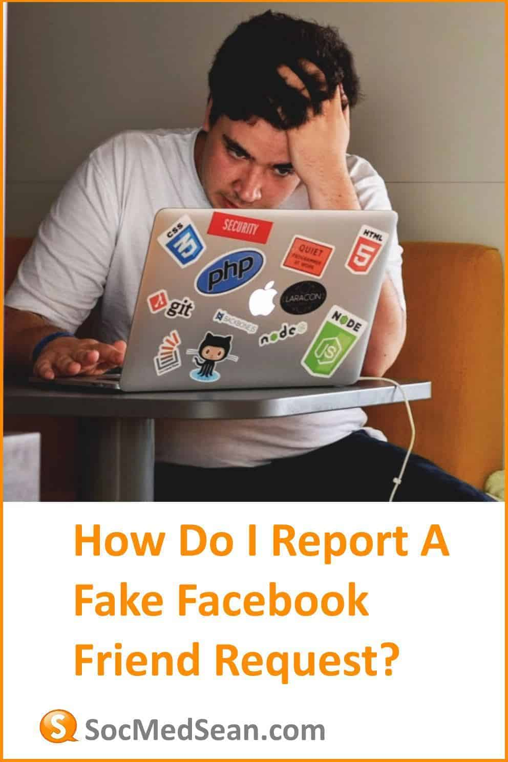 Instructions and tips for reporting a fake Facebook friend request