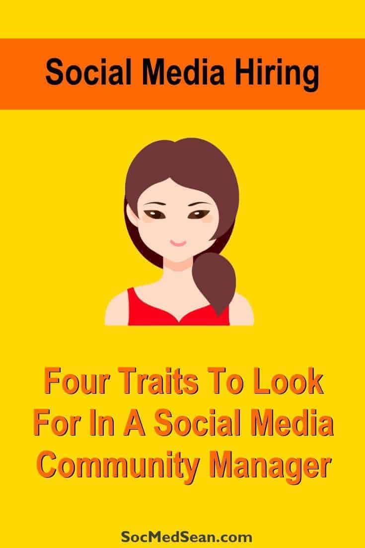 Traits to look for when hiring a social media community manager
