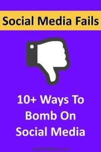 10 Ways To Fail At Social Media
