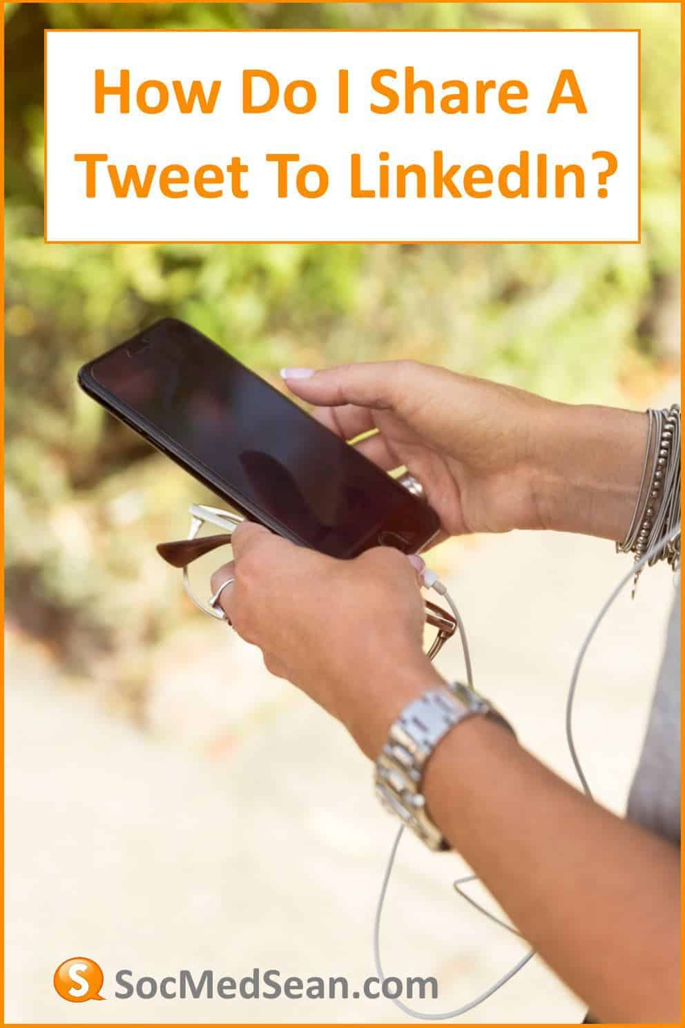 Tips for sharing a tweet from Twitter to LinkedIn using either the browser or mobile app