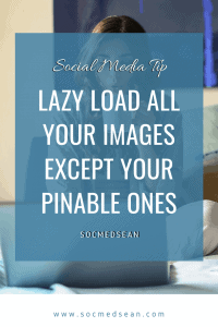 Tips for adding a free WordPress plugin to lazy load your images while excluding Pinterest images