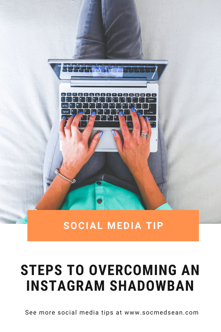 Step by step guide to overcoming an Instagram shadowban