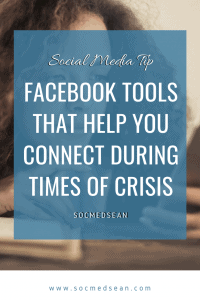 Facebook tools that can help you stay connected with friends, family, and colleagues during a time of crisis