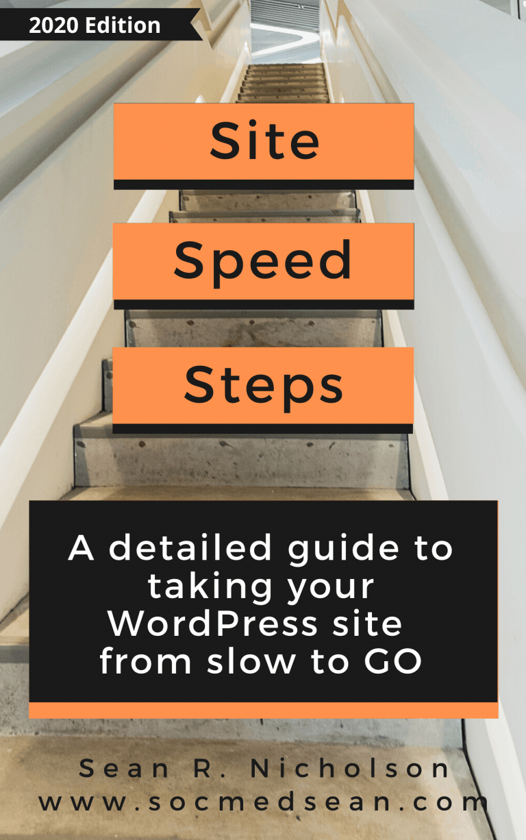 Site Speed Steps - A Detailed Guide To Taking Your WordPress Site From Slow To Go