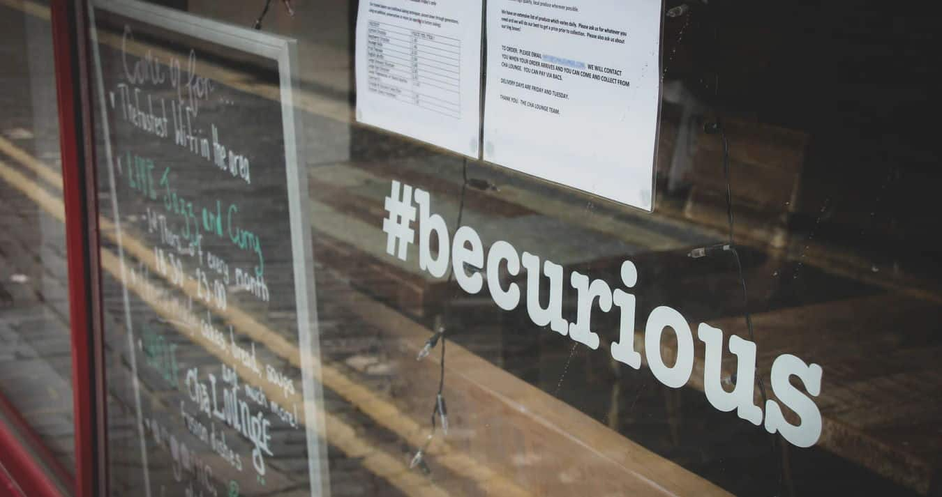 This cafe is using the #becurious hashtag to align with their business and engage their customers