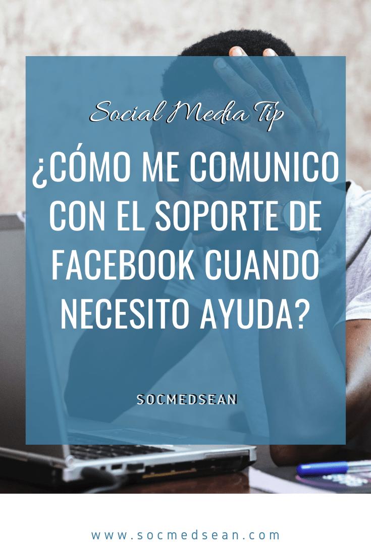 ¿Cómo me comunico con el soporte de Facebook cuando necesito ayuda?