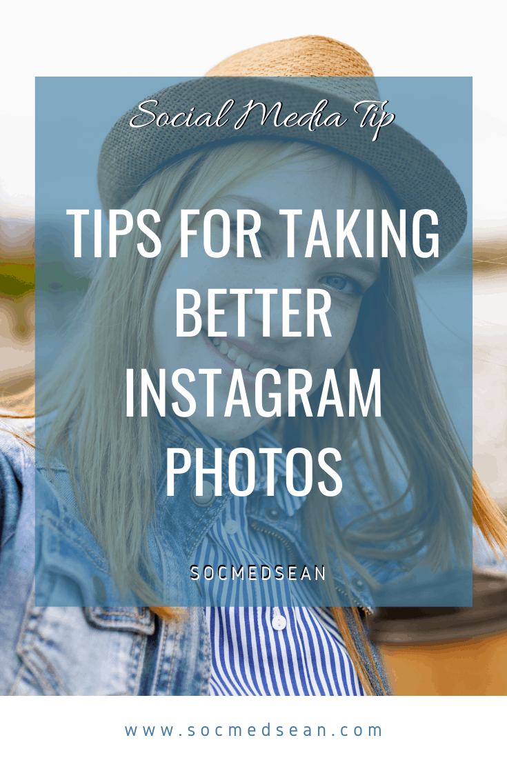 Tips for taking better Instagram photos to grow following