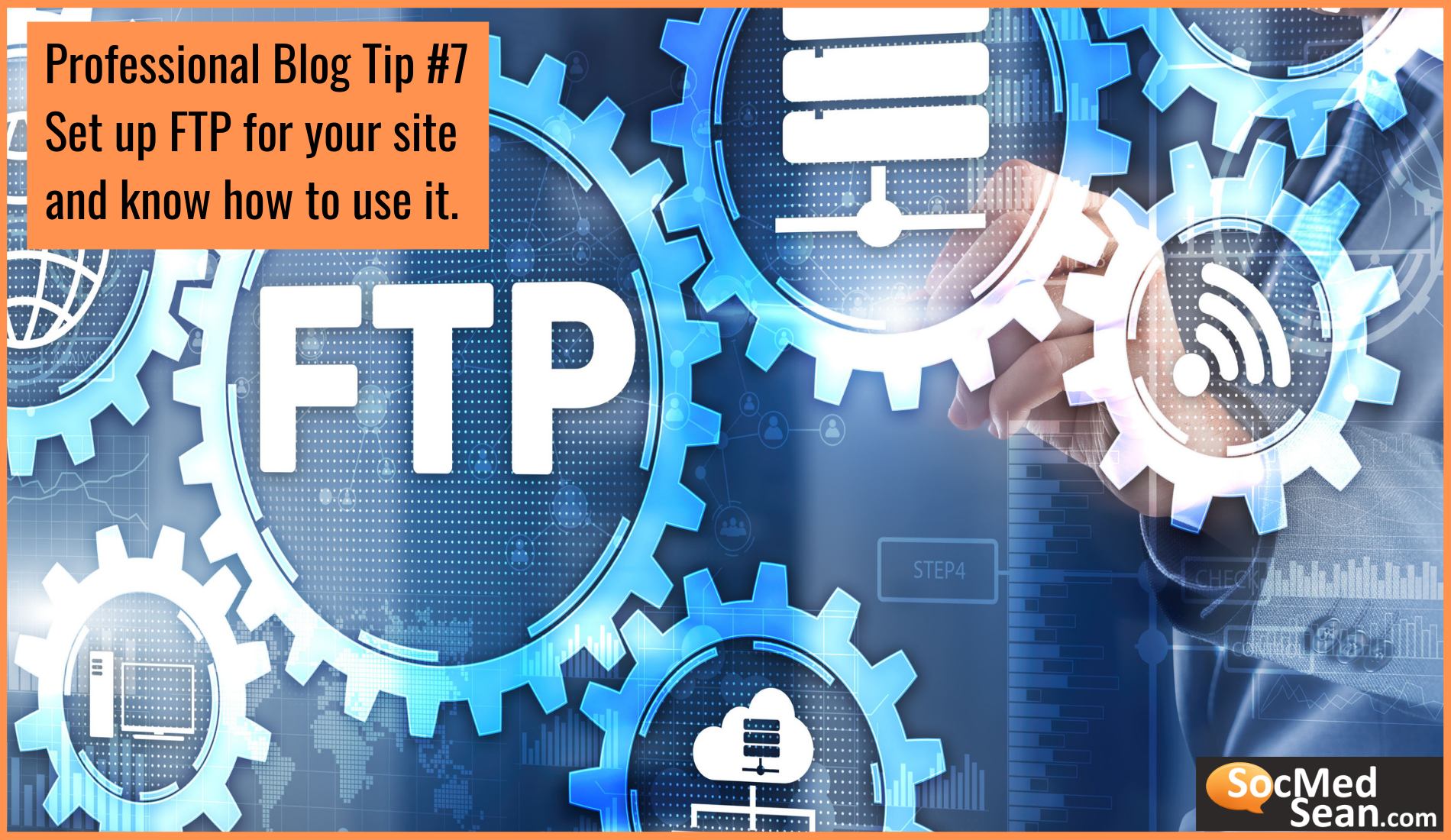 Blogging Tip - Learn how to use FTP and configure it for your site