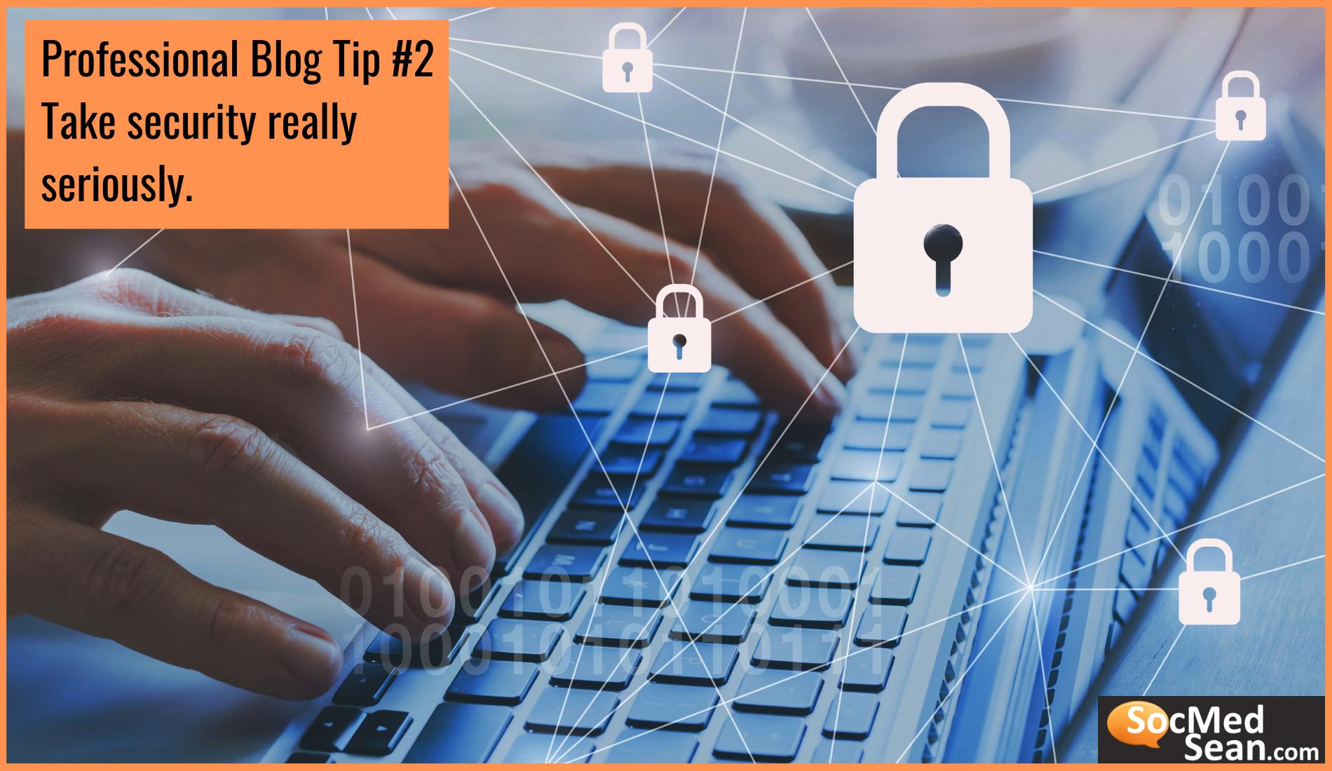 Blogging Tip - Take Security Seriously