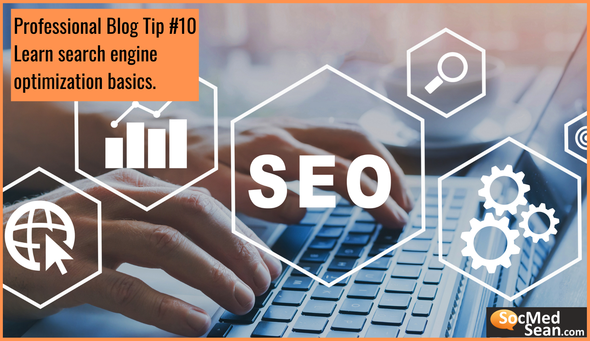 Blog tip - Learn fundamentals of search engine optimization SEO